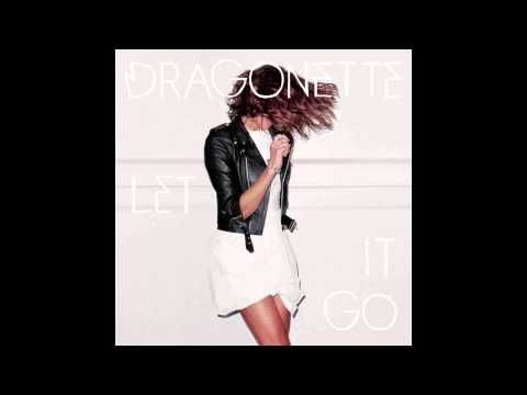 Dragonette - Let it Go    Feel good happiness summer music