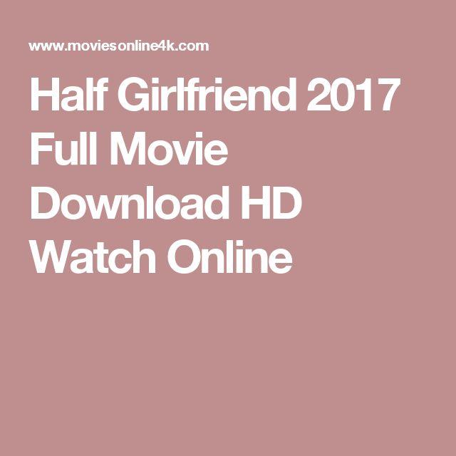Half Girlfriend 2017 Full Movie Download HD Watch Online