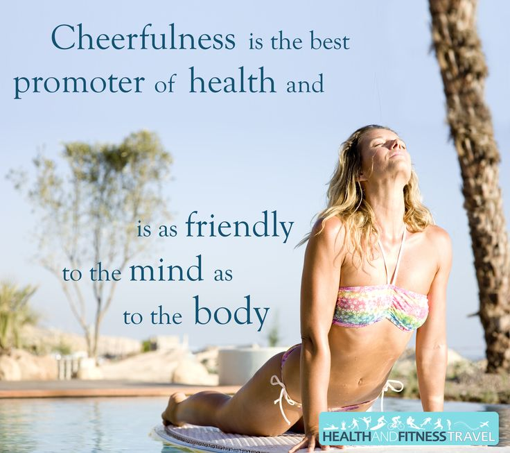 Cheerfulness is the best promoter of health and is as friendly to the mind as to the body.