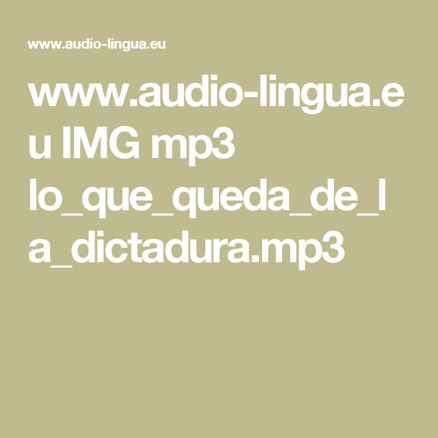 www.audio-lingua.eu IMG mp3 lo_que_queda_de_la_dictadura.mp3