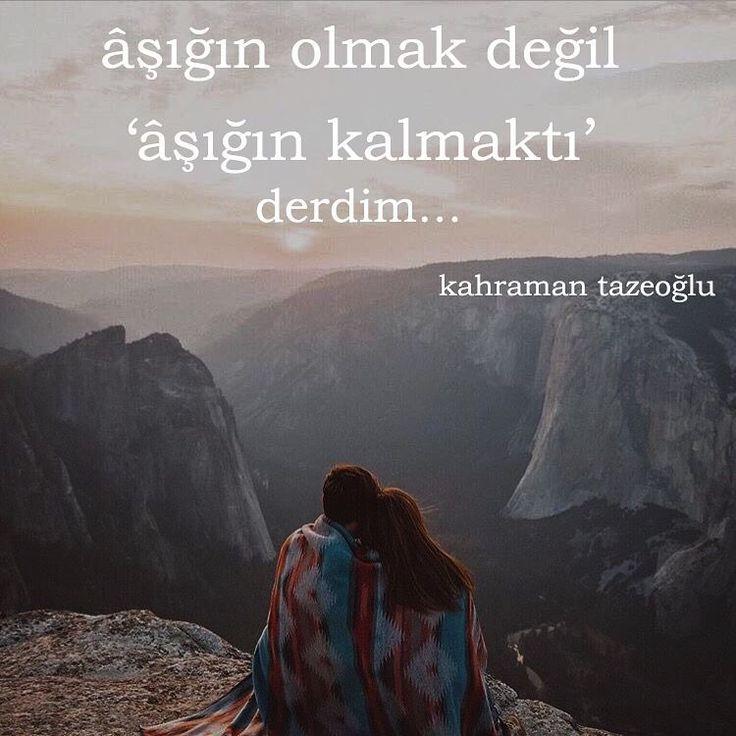 âşığın olmak değil  'âşığın kalmaktı' derdim...   - Kahraman Tazeoğlu   (Kaynak: Instagram)   #sözler #anlamlısözler #güzelsözler #manalısözler #özlüsözler #alıntı #alıntılar #alıntıdır #alıntısözler #şiir #edebiyat