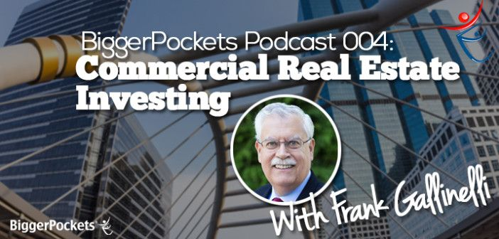 BP Podcast 004: Commercial Real Estate Investing With Frank Gallinelli