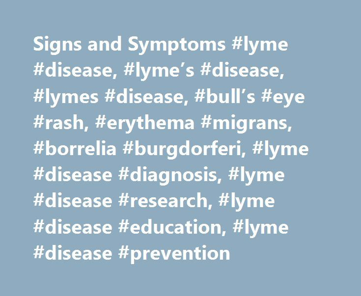 Signs and Symptoms #lyme #disease, #lyme's #disease, #lymes #disease, #bull's #eye #rash, #erythema #migrans, #borrelia #burgdorferi, #lyme #disease #diagnosis, #lyme #disease #research, #lyme #disease #education, #lyme #disease #prevention http://game.nef2.com/signs-and-symptoms-lyme-disease-lymes-disease-lymes-disease-bulls-eye-rash-erythema-migrans-borrelia-burgdorferi-lyme-disease-diagnosis-lyme-disease-research-lyme-dise/  # Signs and Symptoms of Untreated Lyme Disease Early Signs and…