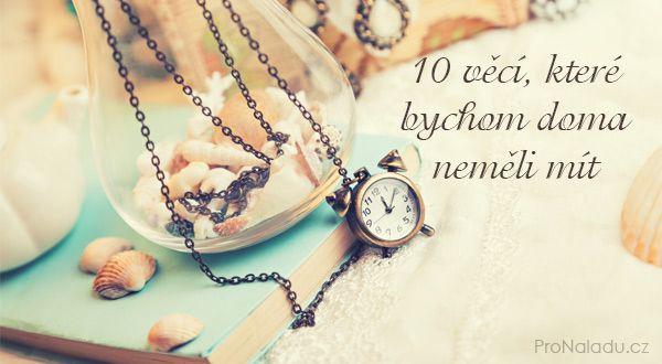 10 věcí, které bychom doma neměli mít