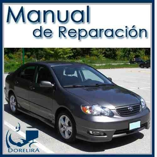 manual de taller y reparación toyota corolla 2004 al 2008