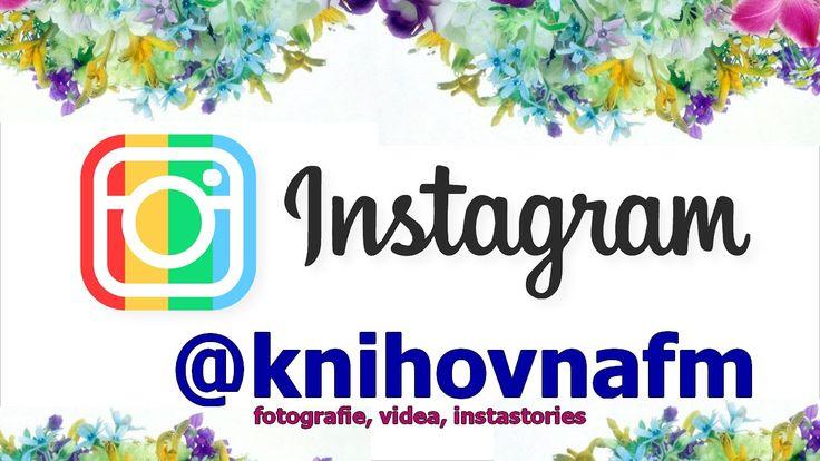Začněte nás sledovat na instagramu. Jsme tam pod knihovnafm. Teď už vám žádná fotografie, video ani oblíbené instastories neunikne. :-)