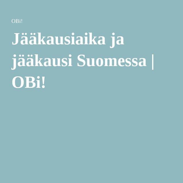 Jääkausiaika ja jääkausi Suomessa | OBi!