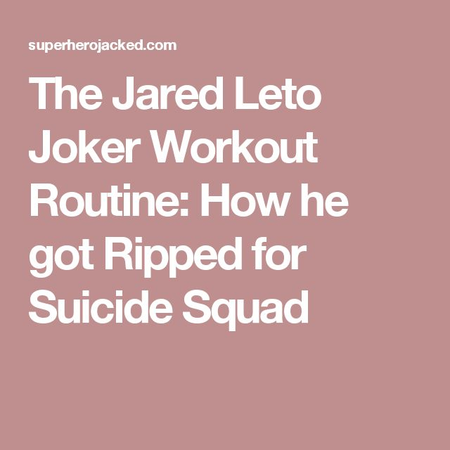The Jared Leto Joker Workout Routine: How he got Ripped for Suicide Squad