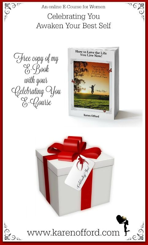 Free PDF E-Book with your Celebrating You E-Course http://www.karenofford.com/Celebrating-You-e-course-information.html #relationships #lovethelifeyoulive #yourworthit