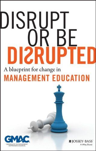 An edited collection on innovation in graduatelevel management education.  Disrupt or Be Disrupted: A Blueprint for Change in Management Education by GMAC http://www.amazon.ca/dp/1118602390/ref=cm_sw_r_pi_dp_ud8vub13GVV50