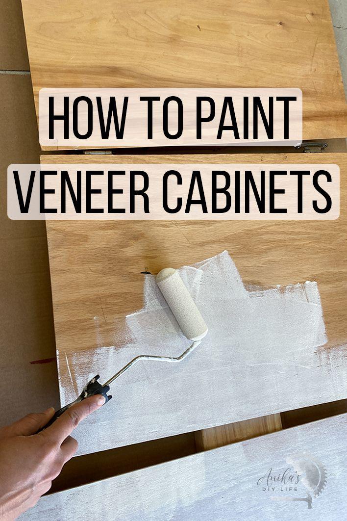How To Paint Veneer Cabinets Painting Veneer Furniture Painting Veneer Painting Cabinets