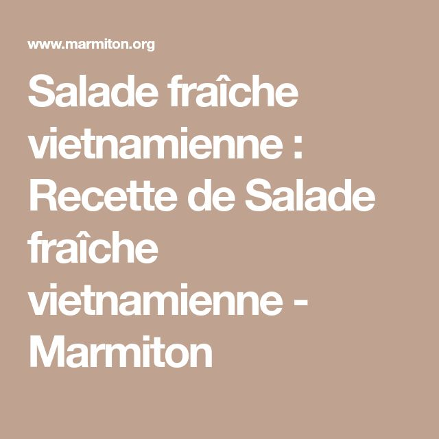 Salade fraîche vietnamienne : Recette de Salade fraîche vietnamienne - Marmiton