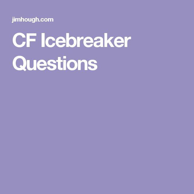 CF Icebreaker Questions