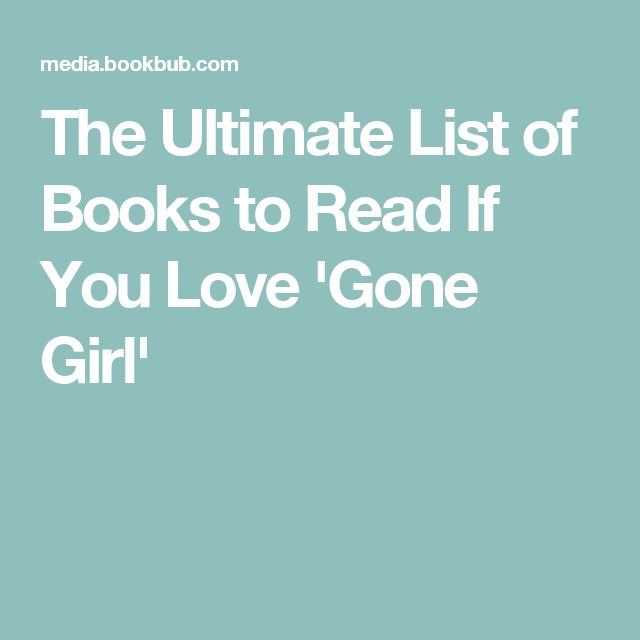 68 best books documentaries movies to watch and books to read 24 must read books if you love gone girl gone girlbook fandeluxe Gallery