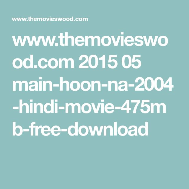www.themovieswood.com 2015 05 main-hoon-na-2004-hindi-movie-475mb-free-download