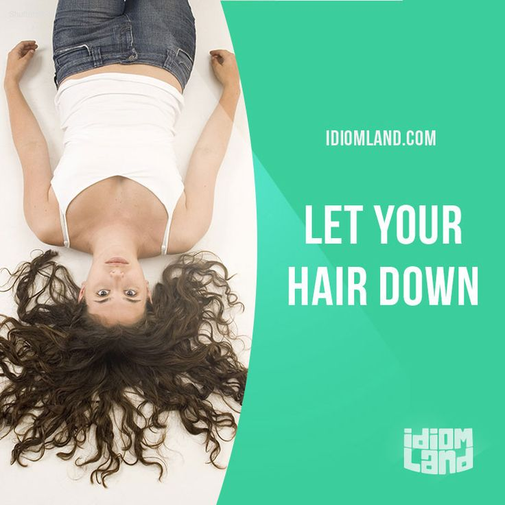"""Let your hair down"" means ""to relax and do what you want"". Example: It's been such a hard week at work. Should we all go out tonight and let our hair down a bit? #idiom #idioms #saying #sayings #phrase #phrases #expression #expressions #english #englishlanguage #learnenglish #studyenglish #language #vocabulary #dictionary #grammar #efl #esl #tesl #tefl #toefl #ielts #toeic #englishlearning #vocab #wordoftheday #phraseoftheday"