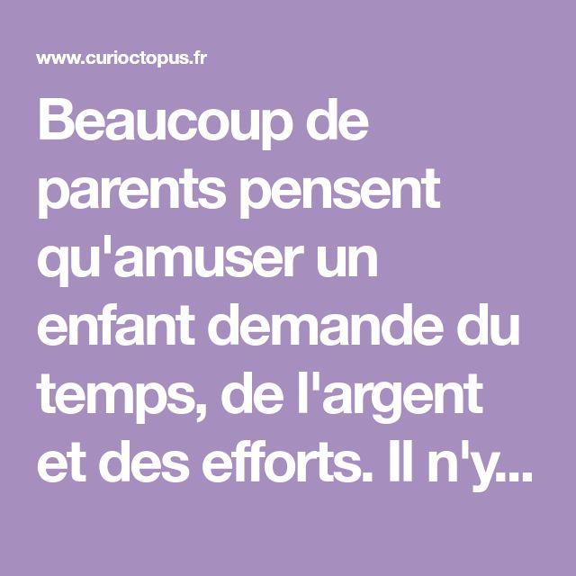 Beaucoup de parents pensent qu'amuser un enfant demande du temps, de l'argent et des efforts. Il ...