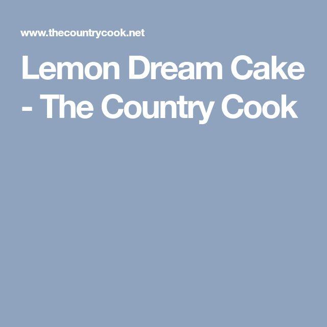 Lemon Dream Cake - The Country Cook