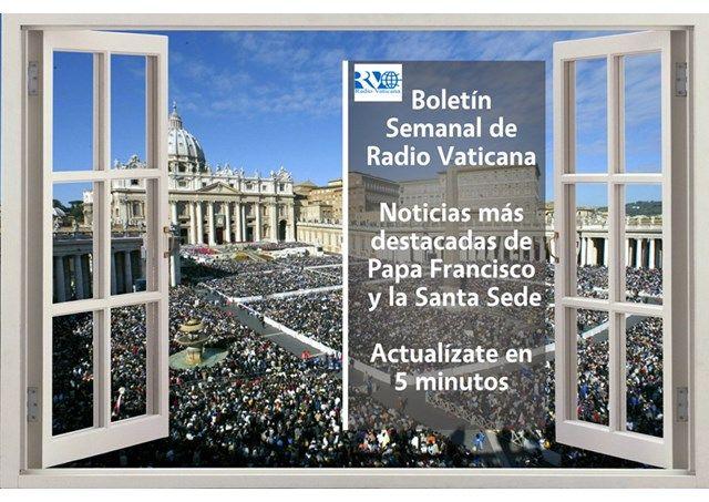 Escucha las últimas noticias de Papa Francisco y la Santa Sede en el Boletín Semanal de Radio Vaticana - Radio Vaticano