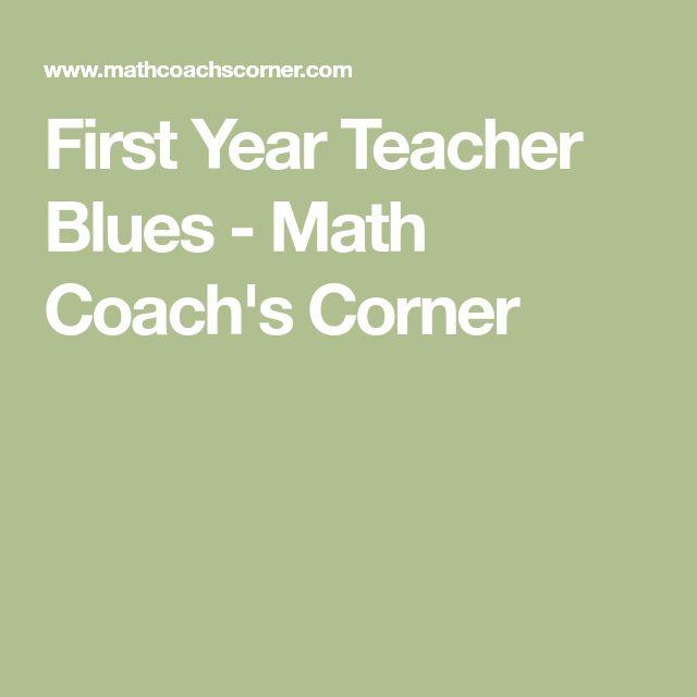 First Year Teacher Blues - Math Coach's Corner
