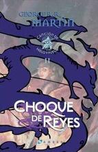 Choque de reyes (Canción de hielo y fuego II)/ Clash of kings