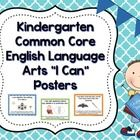 """series of posters with kid friendly """"I Can"""" statements for the Kindergarten Common Core English Language Arts Standards."""