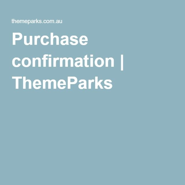 Purchase confirmation | ThemeParks