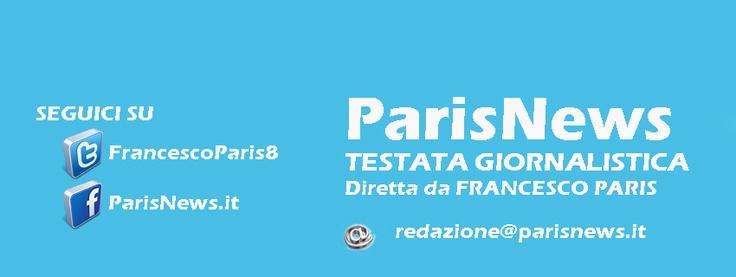 ParisNews - Testata Giornalistica edita e diretta da Francesco Paris http://www.parisnews.it