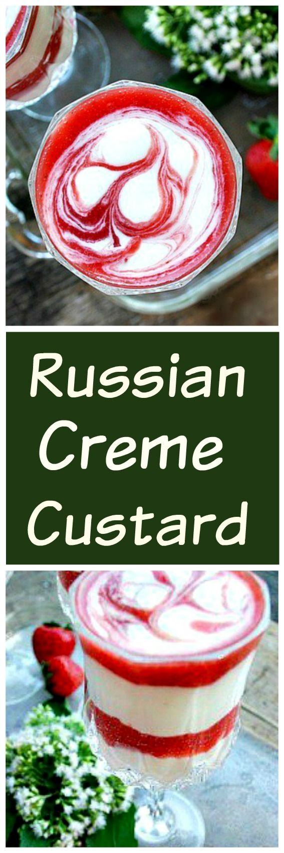 Russian Creme Custard...A delightful creamy strawberry dessert