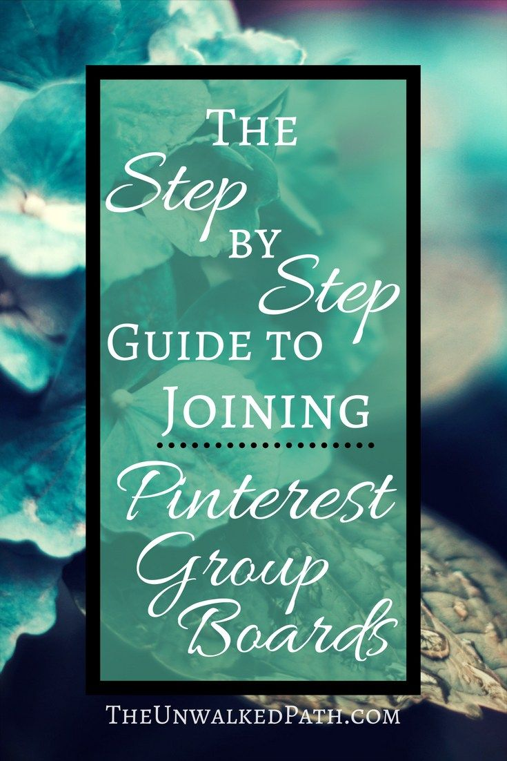 The step by step guide to Joining Pinterest Group Boards