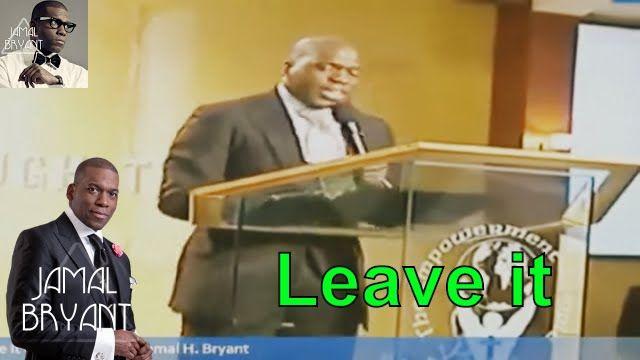 Bishop Pastor Jamal Bryant New Sermons 2016 - Jamal H Bryant Love It or Leave It