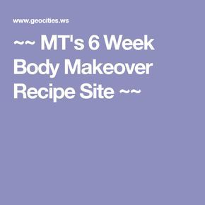 6 Week Body Makeover Recipe Site