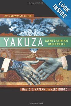 Yakuza: Japan's Criminal Underworld: David E. Kaplan, Alec Dubro: 9780520274907: Amazon.com: Books