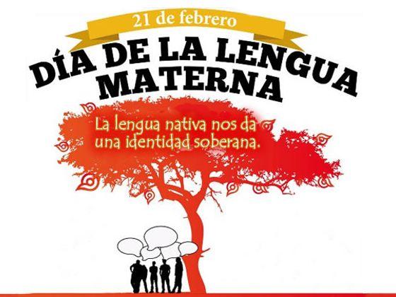 Día Internacional de la Lengua Materna. La lengua nativa nos da una identidad soberana.
