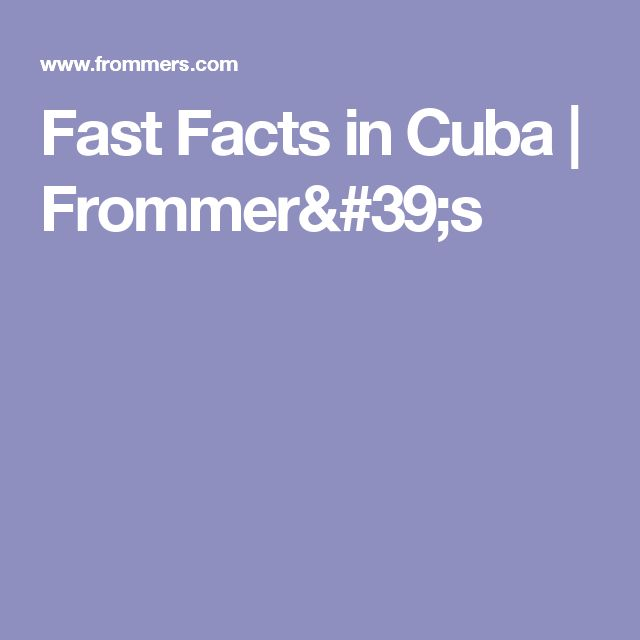 Fast Facts in Cuba | Frommer's