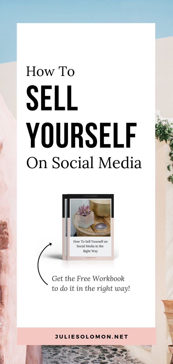 How To Sell Yourself On Social Media Social Media Things To Sell Social Media Branding