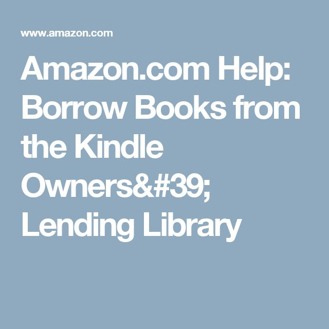 Amazon.com Help: Borrow Books from the Kindle Owners' Lending Library