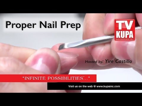 KUPA TV How-to Proper Nail Prep for Acrylic or Gel Nails - YouTube