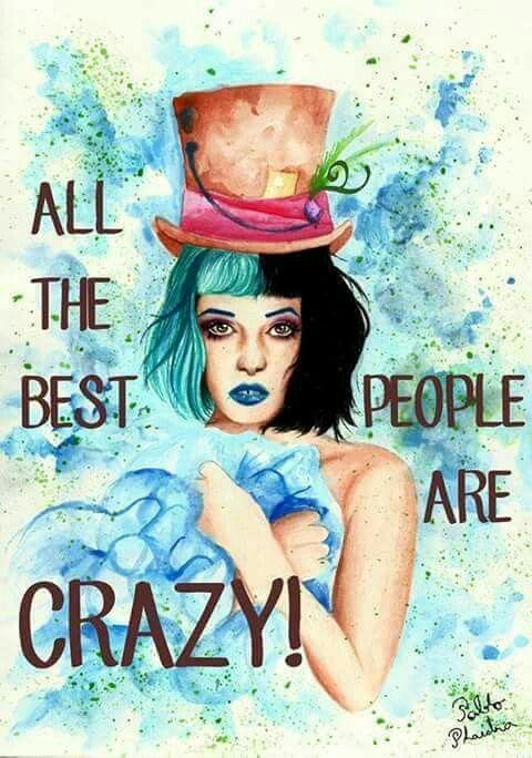 Mad hetter Todas as melhores pessoas são loucas