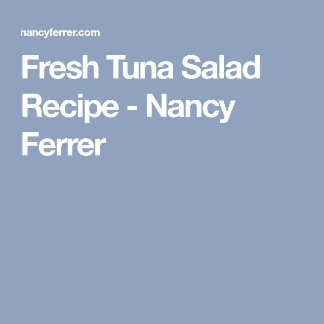 Fresh Tuna Salad Recipe - Nancy Ferrer
