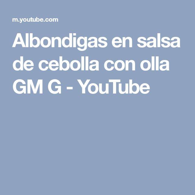 Albondigas en salsa de cebolla con olla GM G - YouTube
