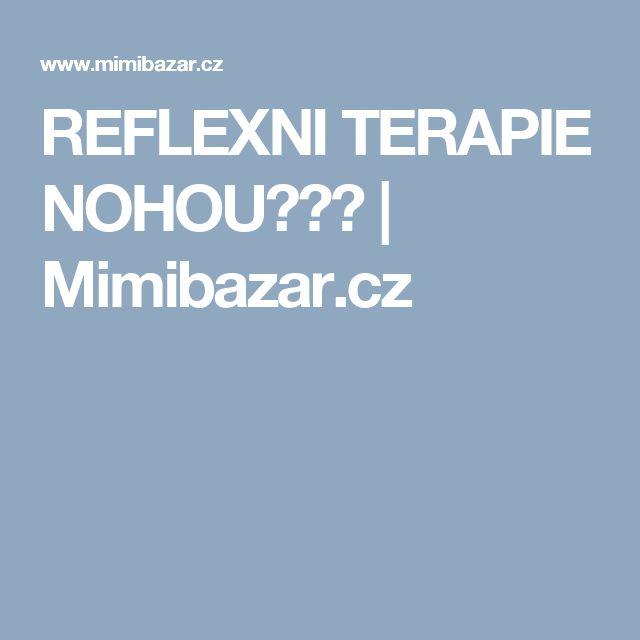 REFLEXNI TERAPIE NOHOU♥♥♥ | Mimibazar.cz