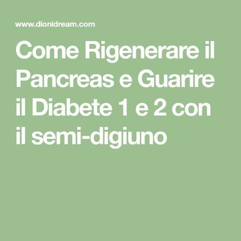 Come Rigenerare il Pancreas e Guarire il Diabete 1 e 2 con il semi-digiuno