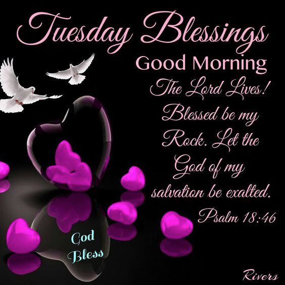Tuesday Blessings Good Morning Good Morning Tuesday Tuesday Quotes