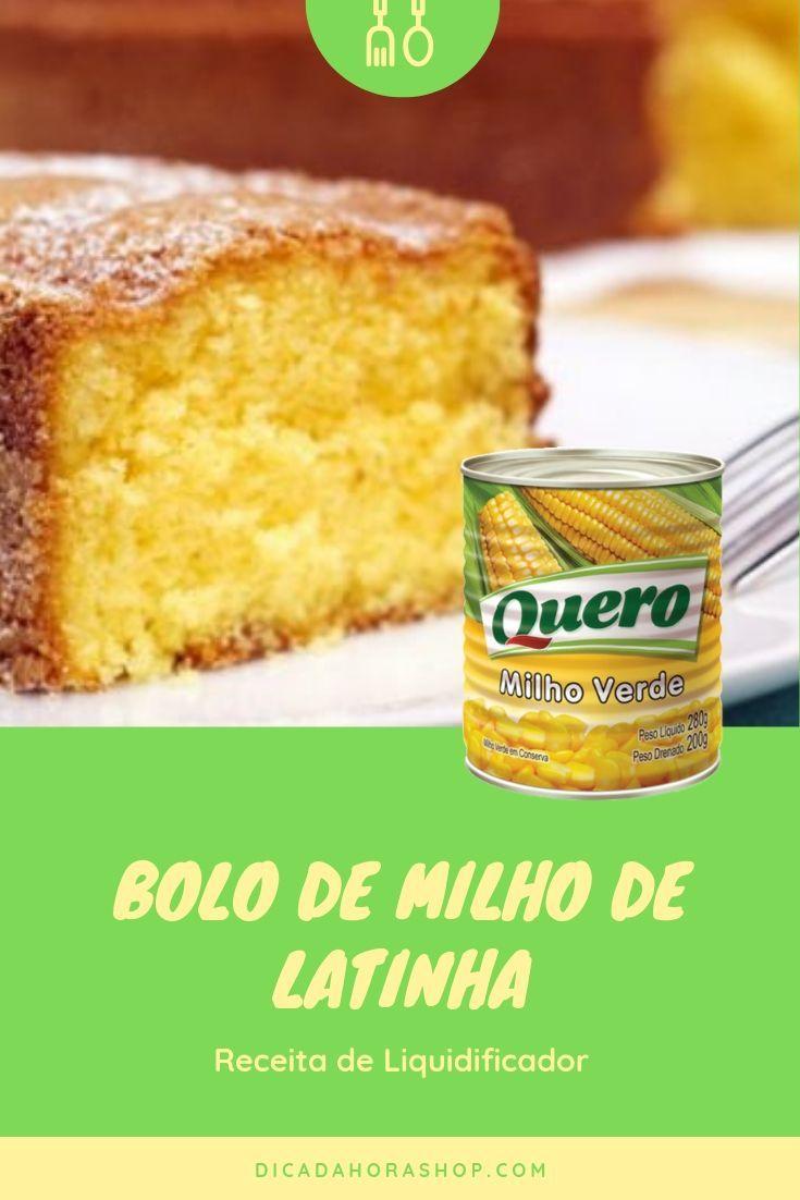 Bolo De Milho De Latinha No Liquidificador Em 2020 Com Imagens