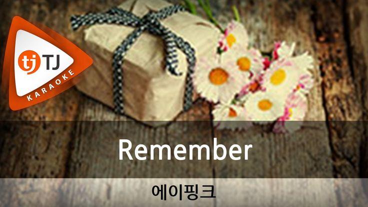[TJ노래방] Remember - 에이핑크 (Remember - Apink) / TJ Karaoke