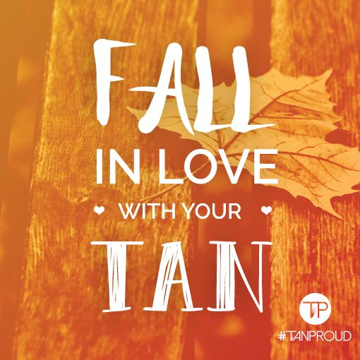 Fall in love with your tan. Happy fall everyone. Love your tan even when summer is gone. #fall #lovetanning #tanproud