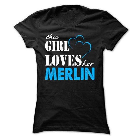 This Girl Love Her MERLIN ... 999 Cool Name Shirt ! - #wholesale hoodies #novelty t shirts. FASTER: => https://www.sunfrog.com/LifeStyle/This-Girl-Love-Her-MERLIN-999-Cool-Name-Shirt-.html?60505