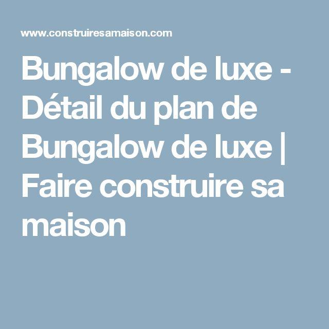 Bungalow de luxe - Détail du plan de Bungalow de luxe | Faire construire sa maison