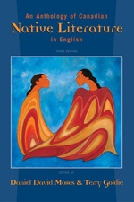 An Anthology of Canadian Native Literature in English | Edited by Daniel David Moses and Terry Goldie | 9780195420784 | Oxford University Press Canada